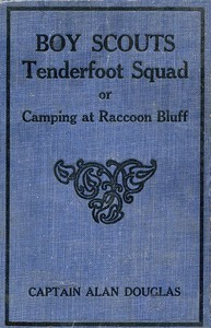 Cover of Boy Scouts: Tenderfoot Squad; or, Camping at Raccoon Lodge
