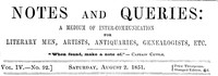 Cover of Notes and Queries, Vol. IV, Number 92, August 2, 1851 A Medium of Inter-communication for Literary Men, Artists, Antiquaries, Genealogists, etc.