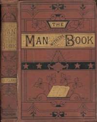 The Man with the Book; or, The Bible Among the People.