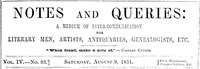 Cover of Notes and Queries, Vol. IV, Number 93, August 9, 1851 A Medium of Inter-communication for Literary Men, Artists, Antiquaries, Genealogists, etc.