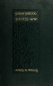 Cover of Sunday-School SuccessA Book of Practical Methods for Sunday-School Teachers and Officers