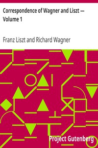 Cover of Correspondence of Wagner and Liszt — Volume 1