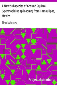 Cover of A New Subspecies of Ground Squirrel (Spermophilus spilosoma) from Tamaulipas, Mexico