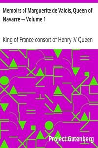 Cover of Memoirs of Marguerite de Valois, Queen of Navarre — Volume 1