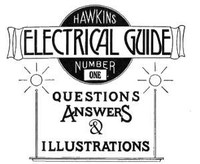 Cover of Hawkins Electrical Guide v. 01 (of 10) Questions, Answers, & Illustrations, A progressive course of study for engineers, electricians, students and those desiring to acquire a working knowledge of electricity and its applications