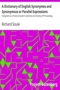 Cover of A Dictionary of English Synonymes and Synonymous or Parallel ExpressionsDesigned as a Practical Guide to Aptness and Variety of Phraseology