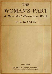 The Woman's Part: A Record of Munitions Work
