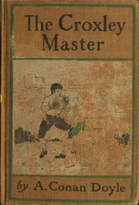Cover of The Croxley Master: A Great Tale Of The Prize Ring