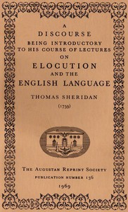 A Discourse Being Introductory to his Course of Lectures on Elocution and the English Language (1759)