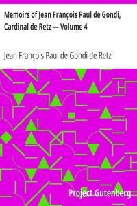 Cover of Memoirs of Jean François Paul de Gondi, Cardinal de Retz — Volume 4