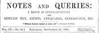 Notes and Queries, Vol. IV, Number 98, September 13, 1851 A Medium of Inter-communication for Literary Men, Artists, Antiquaries, Genealogists, etc.