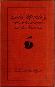 Cover of Lola Montez: An Adventuress of the 'Forties