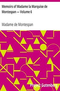 Cover of Memoirs of Madame la Marquise de Montespan — Volume 6