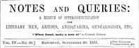 Cover of Notes and Queries, Vol. IV, Number 99, September 20, 1851 A Medium of Inter-communication for Literary Men, Artists, Antiquaries, Genealogists, etc.