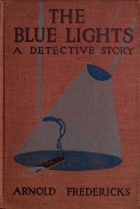 The Blue Lights: A Detective Story