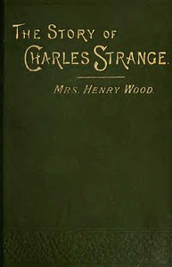 Cover of The Story of Charles Strange: A Novel. Vol. 2 (of 3)