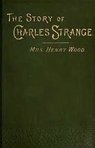 Cover of The Story of Charles Strange: A Novel. Vol. 3 (of 3)