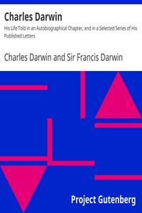 Cover of Charles Darwin: His Life Told in an Autobiographical Chapter, and in a Selected Series of His Published Letters
