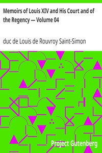 Memoirs of Louis XIV and His Court and of the Regency — Volume 04