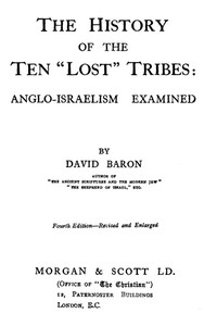 """The History of the Ten """"Lost"""" Tribes: Anglo-Israelism Examined"""
