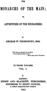 Cover of The Monarchs of the Main; Or, Adventures of the Buccaneers. Volume 1 (of 3)