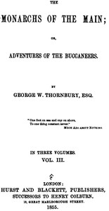 Cover of The Monarchs of the Main; Or, Adventures of the Buccaneers. Volume 3 (of 3)