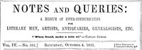 Cover of Notes and Queries, Vol. IV, Number 101, October 4, 1851 A Medium of Inter-communication for Literary Men, Artists, Antiquaries, Genealogists, etc.