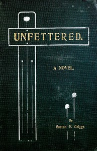 Cover of Unfettered: A Novel