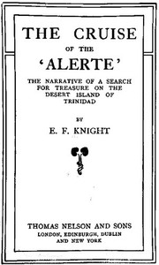 The Cruise of the 'Alerte'The narrative of a search for treasure on the desert island of Trinidad