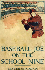 Cover of Baseball Joe on the School Nine; or, Pitching for the Blue Banner