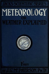 Meteorology; or, Weather Explained