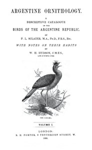 Argentine Ornithology, Volume 1 (of 2) A descriptive catalogue of the birds of the Argentine Republic.