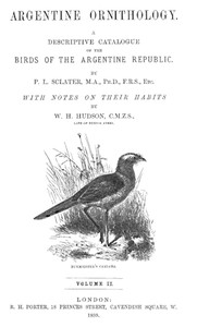 Argentine Ornithology, Volume 2 (of 2) A descriptive catalogue of the birds of the Argentine Republic.