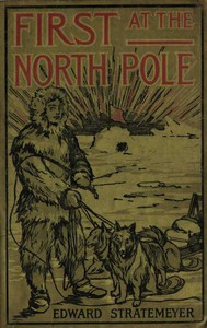 Cover of First at the North Pole; Or, Two Boys in the Arctic Circle