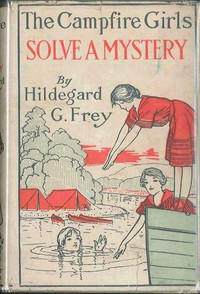 Cover of The Camp Fire Girls Solve a Mystery; Or, The Christmas Adventure at Carver House