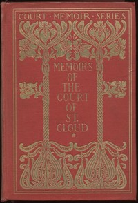 Cover of Memoirs of the Court of St. Cloud (Being secret letters from a gentleman at Paris to a nobleman in London) — Complete