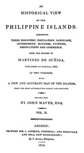 An Historical View of the Philippine Islands, Vol 2 (of 2) Exhibiting their discovery, population, language, government, manners, customs, productions and commerce.