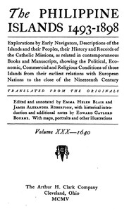 Cover of The Philippine Islands, 1493-1898, Volume 30 of 55, 1640 Explorations by early navigators, descriptions of the islands and their peoples, their history and records of the Catholic missions, as related in contemporaneous books and manuscripts, showing the political, economic, commercial and religious conditions of those islands from their earliest relations with European nations to the close of the nineteenth century