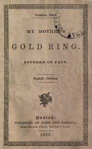 Cover of My Mother's Gold Ring: Founded on Fact Eighth Edition