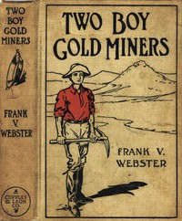 Cover of Two Boy Gold Miners; Or, Lost in the Mountains