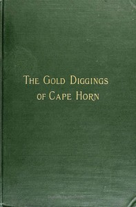 Cover of The Gold Diggings of Cape Horn: A Study of Life in Tierra del Fuego and Patagonia