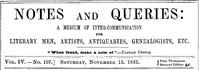 Notes and Queries, Vol. IV, Number 107, November 15, 1851 A Medium of Inter-communication for Literary Men, Artists, Antiquaries, Genealogists, etc.