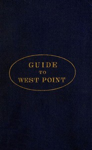 Guide to West Point, and the U.S. Military Academy