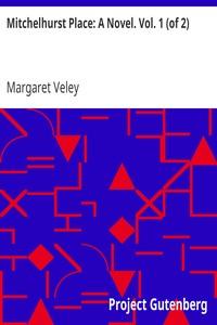 Cover of Mitchelhurst Place: A Novel. Vol. 1 (of 2)