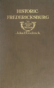 Historic Fredericksburg: The Story of an Old Town