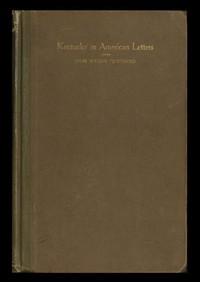 Kentucky in American Letters, 1784-1912. Vol. 1 of 2