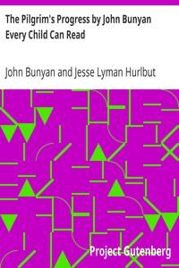 The Pilgrim's Progress by John Bunyan Every Child Can Read