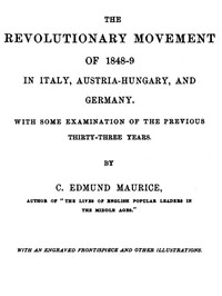 The Revolutionary Movement of 1848-9 in Italy, Austria-Hungary, and GermanyWith Some Examination of the Previous Thirty-three Years