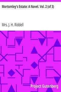Cover of Mortomley's Estate: A Novel. Vol. 2 (of 3)