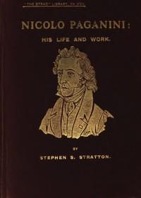Cover of Nicolo Paganini: His Life and Work